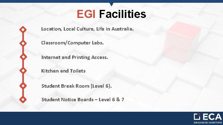 EGI Facilities Location, Local Culture, Life in Australia. Classroom/Computer Labs. Internet and Printing Access.