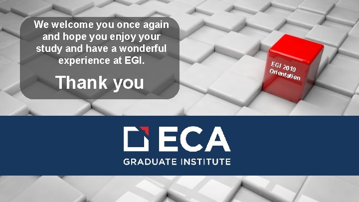 We welcome you once again and hope you enjoy your study and have a