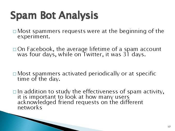 Spam Bot Analysis � Most spammers requests were at the beginning of the experiment.