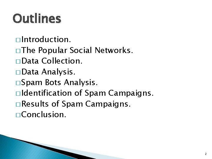 Outlines � Introduction. � The Popular Social Networks. � Data Collection. � Data Analysis.