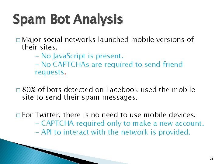 Spam Bot Analysis � Major social networks launched mobile versions of their sites. -