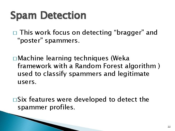 """Spam Detection � This work focus on detecting """"bragger"""" and """"poster"""" spammers. � Machine"""