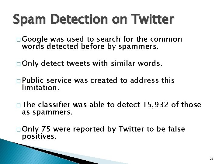 Spam Detection on Twitter � Google was used to search for the common words