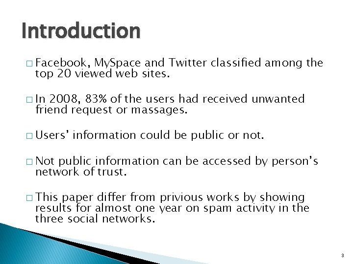 Introduction � Facebook, My. Space and Twitter classified among the top 20 viewed web