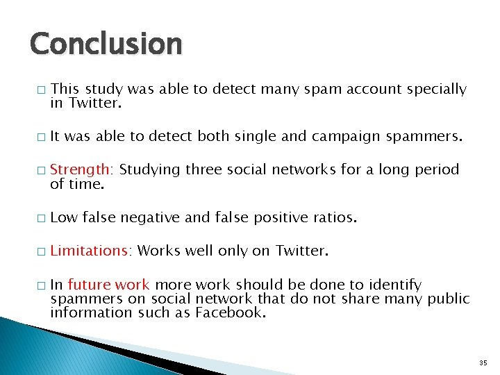 Conclusion � � � This study was able to detect many spam account specially