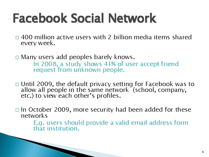 Facebook Social Network � � 400 million active users with 2 billion media items