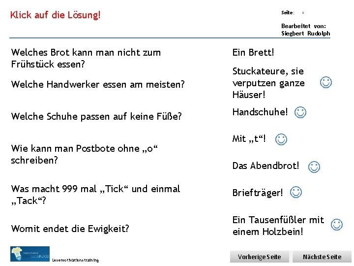 Übungsart: Klick auf die Lösung! Seite: 6 Bearbeitet von: Siegbert Rudolph Welches Brot kann