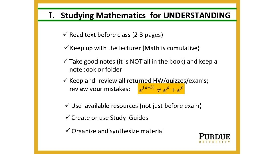 I. Studying Mathematics for UNDERSTANDING ü Read text before class (2 -3 pages) ü