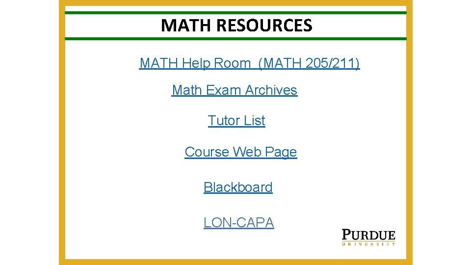 MATH RESOURCES MATH Help Room (MATH 205/211) Math Exam Archives Tutor List Course Web