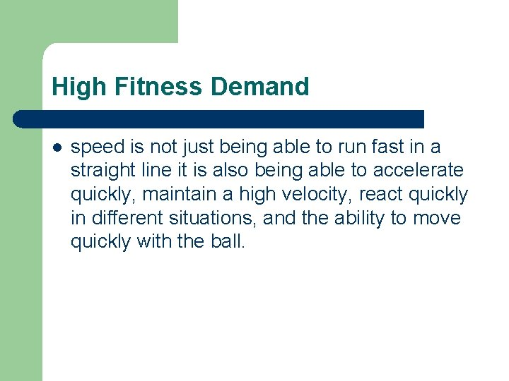 High Fitness Demand l speed is not just being able to run fast in
