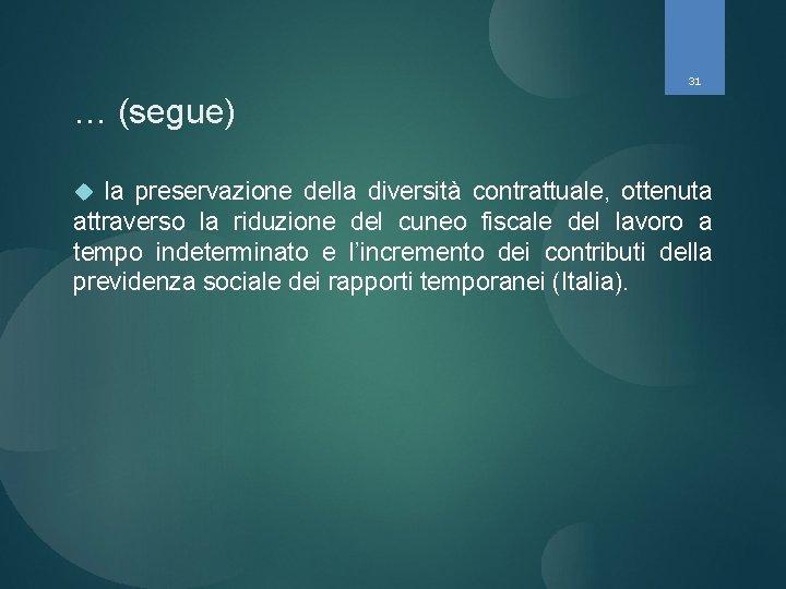 31 … (segue) la preservazione della diversità contrattuale, ottenuta attraverso la riduzione del cuneo
