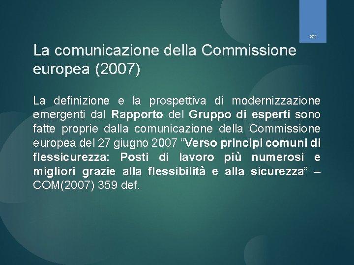 32 La comunicazione della Commissione europea (2007) La definizione e la prospettiva di modernizzazione