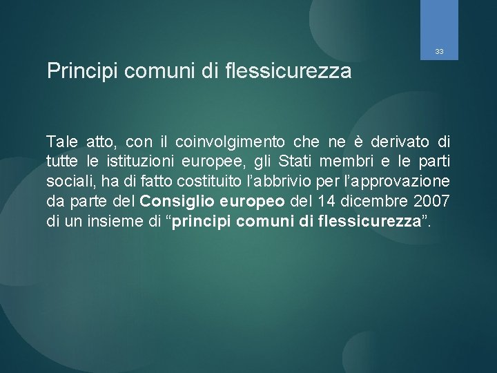 33 Principi comuni di flessicurezza Tale atto, con il coinvolgimento che ne è derivato