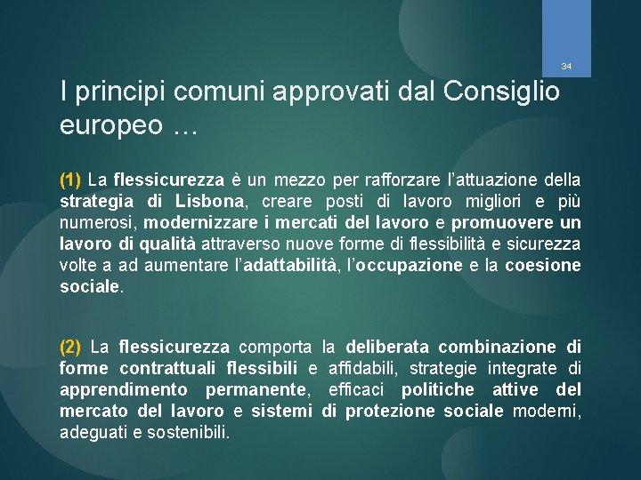 34 I principi comuni approvati dal Consiglio europeo … (1) La flessicurezza è un