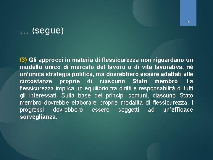 35 … (segue) (3) Gli approcci in materia di flessicurezza non riguardano un modello