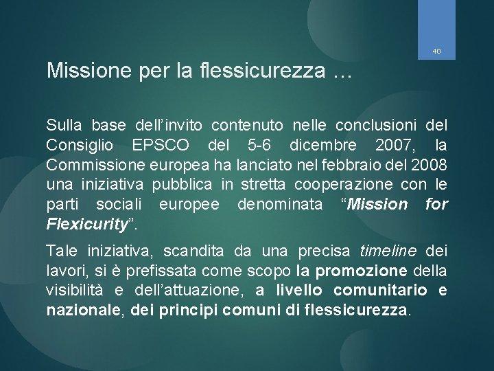 40 Missione per la flessicurezza … Sulla base dell'invito contenuto nelle conclusioni del Consiglio