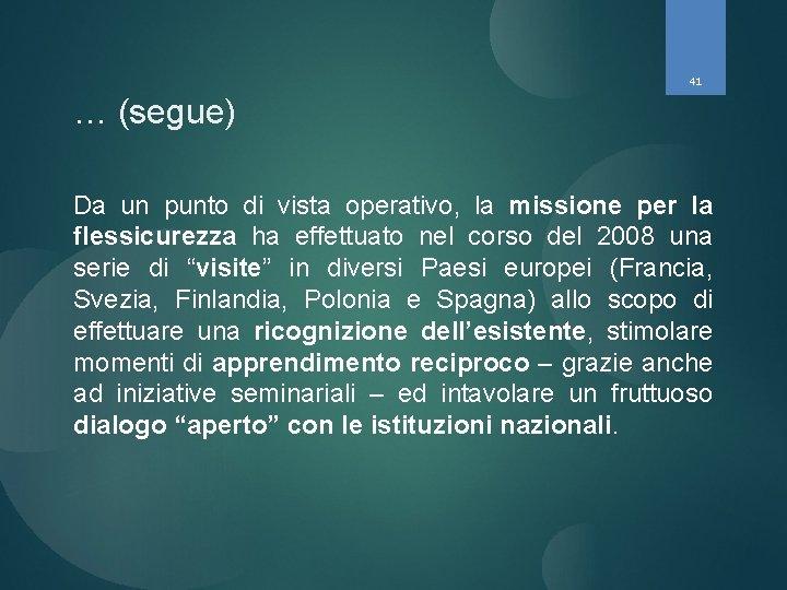 41 … (segue) Da un punto di vista operativo, la missione per la flessicurezza