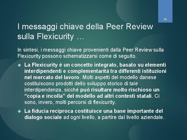 58 I messaggi chiave della Peer Review sulla Flexicurity … In sintesi, i messaggi