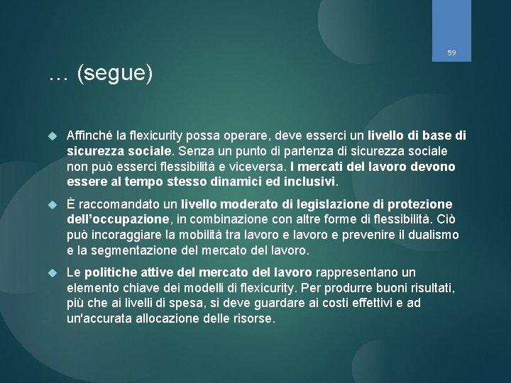 59 … (segue) Affinché la flexicurity possa operare, deve esserci un livello di base