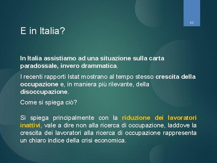 62 E in Italia? In Italia assistiamo ad una situazione sulla carta paradossale, invero