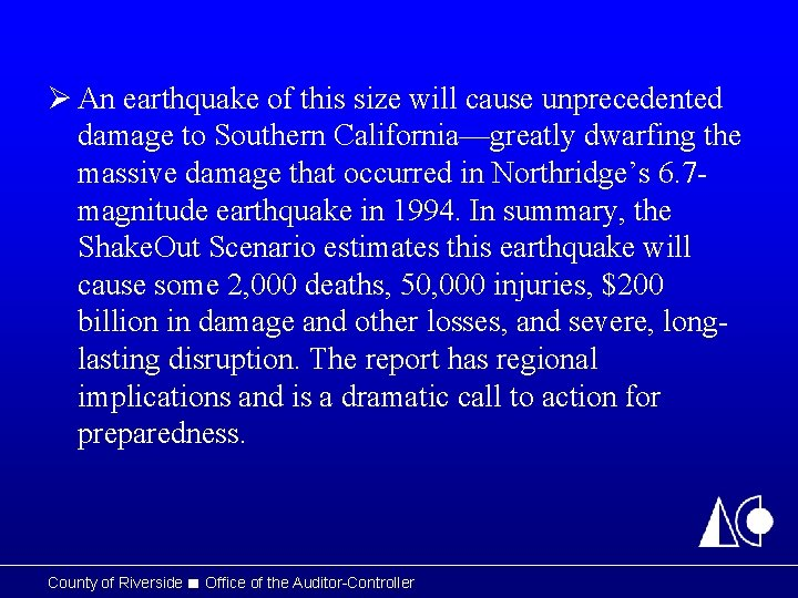 Ø An earthquake of this size will cause unprecedented damage to Southern California—greatly dwarfing