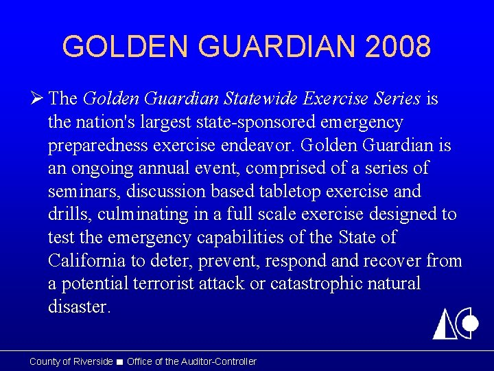 GOLDEN GUARDIAN 2008 Ø The Golden Guardian Statewide Exercise Series is the nation's largest