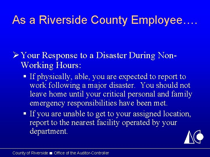 As a Riverside County Employee…. Ø Your Response to a Disaster During Non. Working