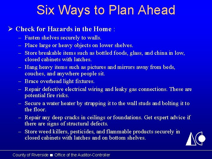 Six Ways to Plan Ahead Ø Check for Hazards in the Home : –