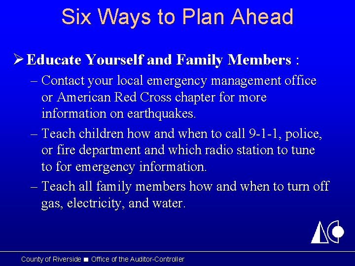 Six Ways to Plan Ahead Ø Educate Yourself and Family Members : – Contact