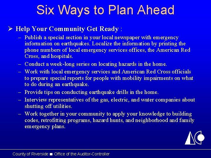 Six Ways to Plan Ahead Ø Help Your Community Get Ready : – Publish