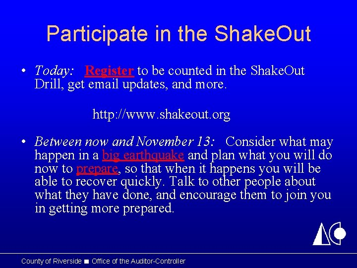 Participate in the Shake. Out • Today: Register to be counted in the Shake.