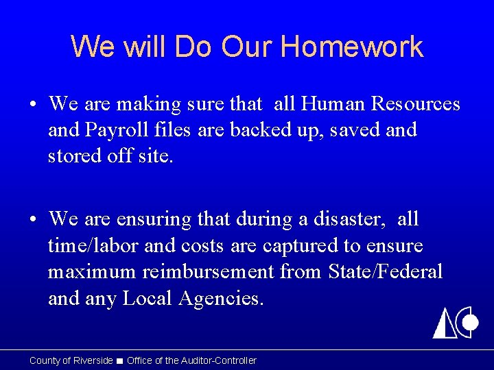 We will Do Our Homework • We are making sure that all Human Resources