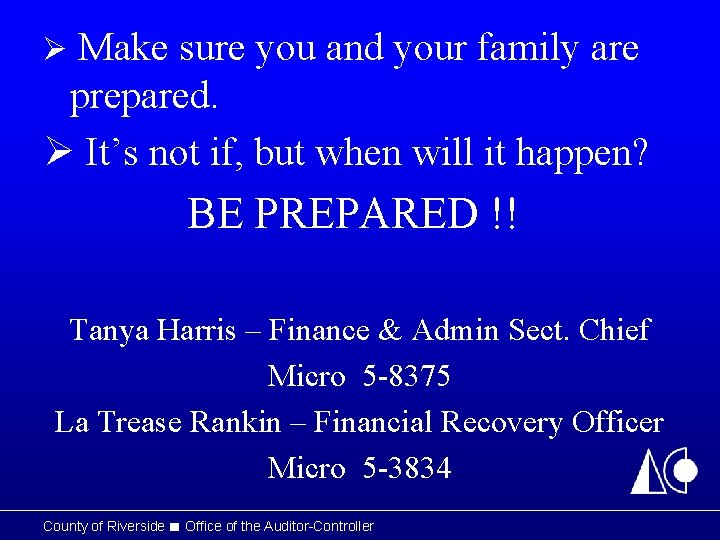 Ø Make sure you and your family are prepared. Ø It's not if, but