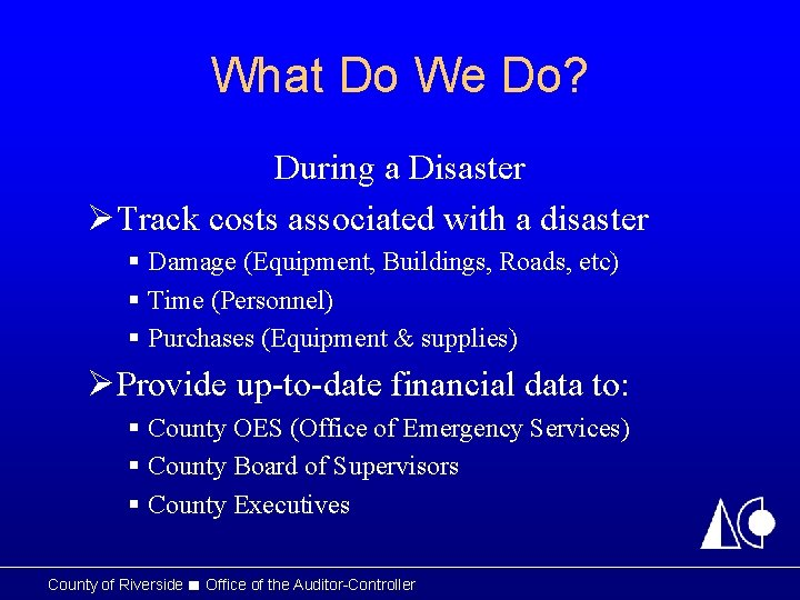 What Do We Do? During a Disaster ØTrack costs associated with a disaster §