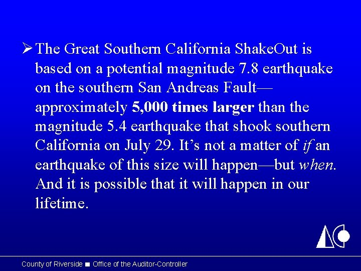 Ø The Great Southern California Shake. Out is based on a potential magnitude 7.