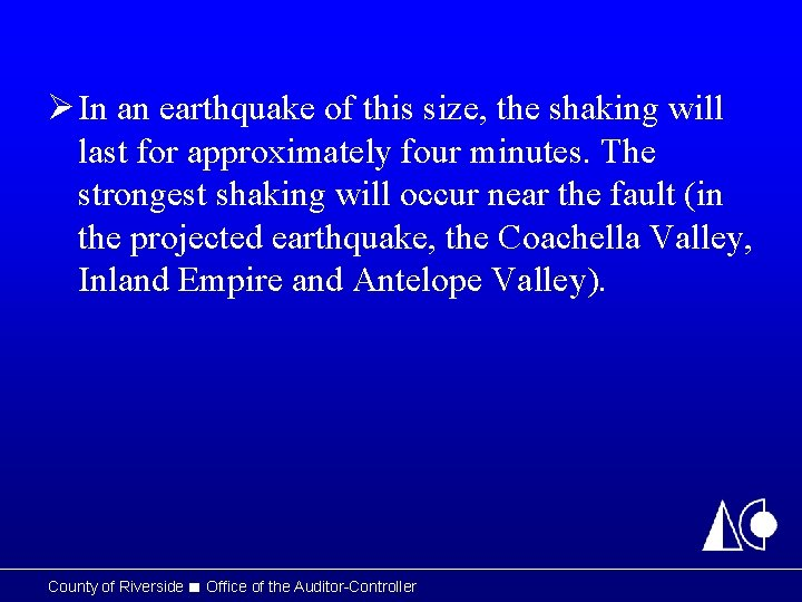 Ø In an earthquake of this size, the shaking will last for approximately four