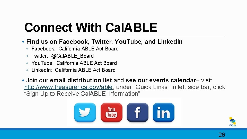 Connect With Cal. ABLE • Find us on Facebook, Twitter, You. Tube, and Linked.