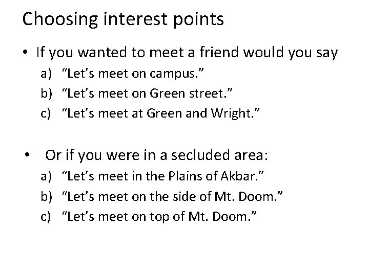 Choosing interest points • If you wanted to meet a friend would you say