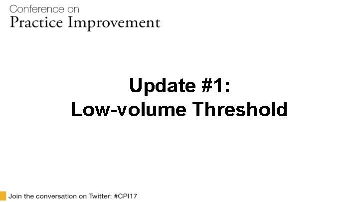 Update #1: Low-volume Threshold