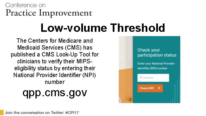 Low-volume Threshold The Centers for Medicare and Medicaid Services (CMS) has published a CMS