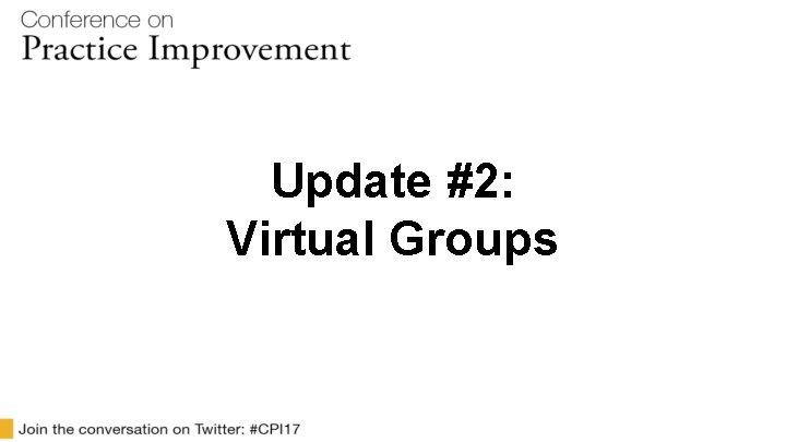 Update #2: Virtual Groups