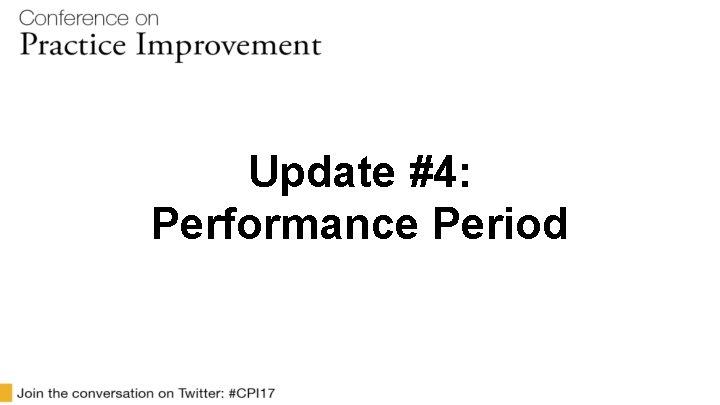 Update #4: Performance Period