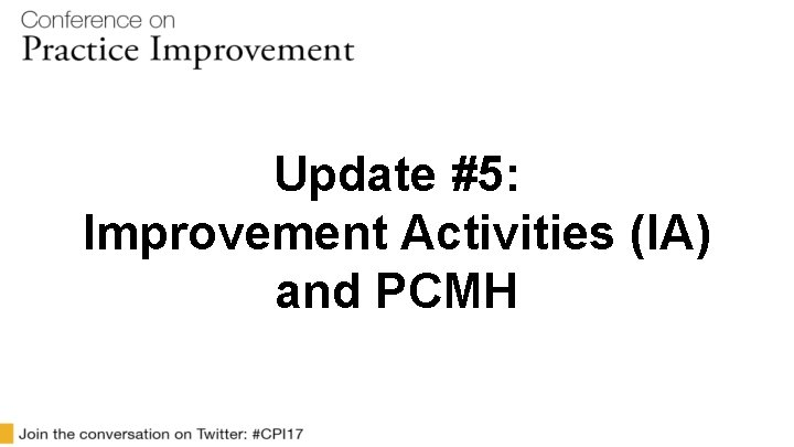 Update #5: Improvement Activities (IA) and PCMH