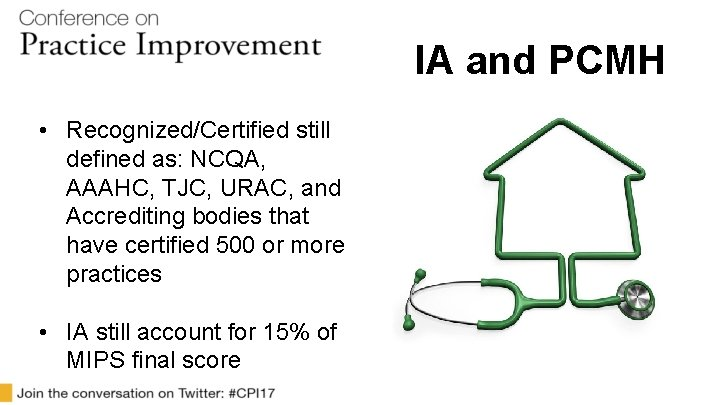 IA and PCMH • Recognized/Certified still defined as: NCQA, AAAHC, TJC, URAC, and Accrediting