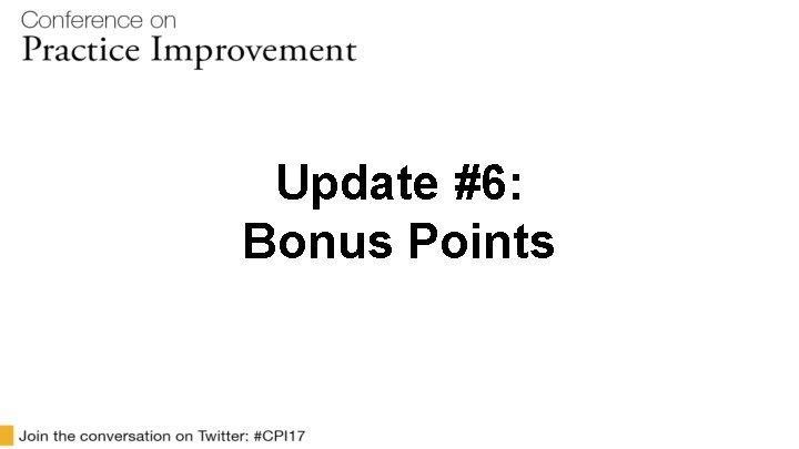 Update #6: Bonus Points