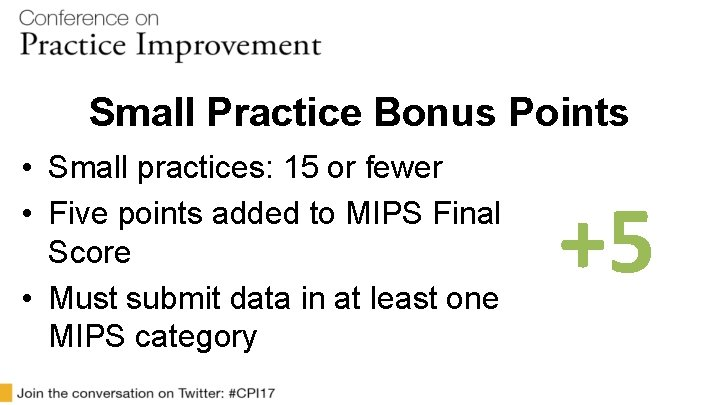 Small Practice Bonus Points • Small practices: 15 or fewer • Five points added
