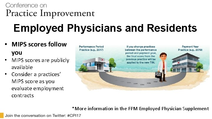 Employed Physicians and Residents • MIPS scores follow you • MIPS scores are publicly