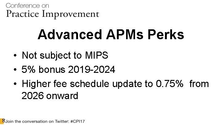 Advanced APMs Perks • Not subject to MIPS • 5% bonus 2019 -2024 •