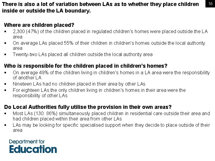 There is also a lot of variation between LAs as to whether they place