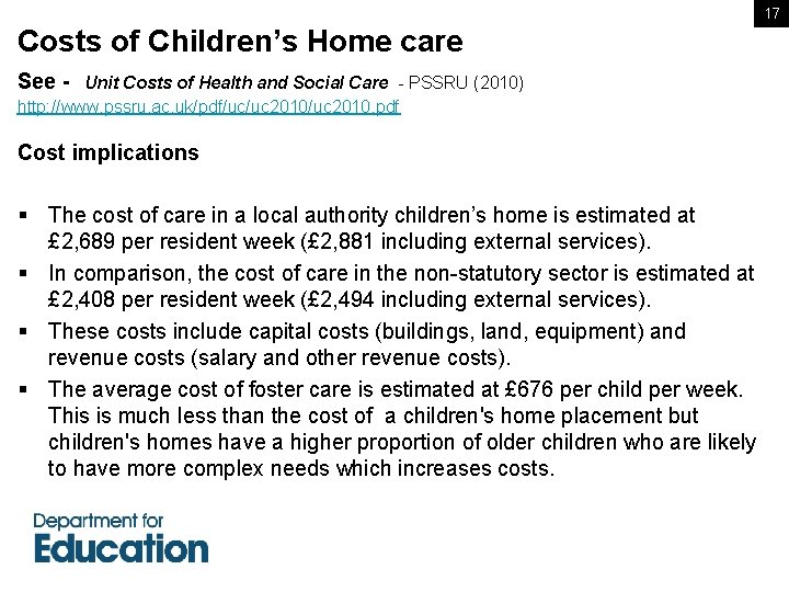17 Costs of Children's Home care See - Unit Costs of Health and Social